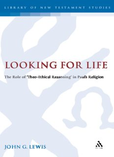 Looking for Life: The Role of 'Theo-Ethical Reasoning' in Paul's Religion (Library of New Testament Studies)