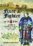 Fixer and Fighter: The Life of Hubert de Burgh, Earl of Kent, 1170 - 1243