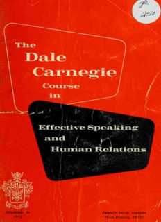 The Dale Carnegie course in effective speaking, human relations and developing courage and confidence, improving your memory, leadership training : how the course is conducted and what you do at each session