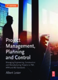 Project Management, Planning and Control, Seventh Edition: Managing Engineering, Construction and Manufacturing Projects to PMI, APM and BSI Standards