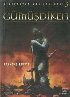 Gümüşdiken - Raymond E. Feist