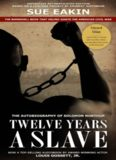 Twelve Years a Slave - Enhanced Edition by Dr. Sue Eakin Based on a Lifetime Project. New Info