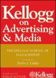 Kellogg on advertising & media : the Kellogg School of Management