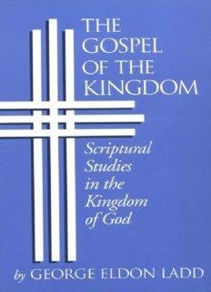 The gospel of the kingdom : scriptural studies in the kingdom of God