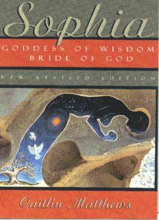 Sophia: Goddess of Wisdom, Bride of God