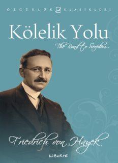 Kölelik Yolu - Friedrich Hayek