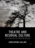 Theatre and Residual Culture: J.M. Synge and Pre-Christian Ireland