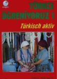 Türkçe Öğreniyoruz 1 - Türkisch Aktiv 1