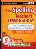 The Spelling Teacher's Lesson-a-Day: 180 Reproducible Activities to Teach Spelling, Phonics