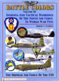 Battle Colors Volume 3 (Insignia and Tactical Markings of the Ninth Air Force in World War II)