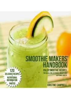 Paleo Smoothies: 120 Delicious Paleo Smoothie Recipes for Alkalizing, Detoxing, Weight Loss and Optimal Health - Includes Nutritional Information & Photos
