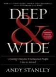 Deep and wide : creating churches unchurched people love to attend