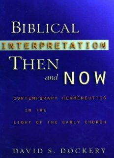 Biblical interpretation then and now : contemporary hermeneutics in the light of the early church
