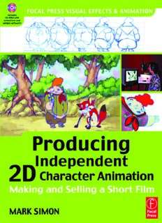 Producing Independent 2D Character Animation: Making & Selling A Short Film (Visual Effects and Animation Series) (Focal Press Visual Effects and Animation)