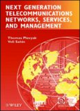 Next Generation Telecommunications Networks, Services, and Management (IEEE Press Series on Network
