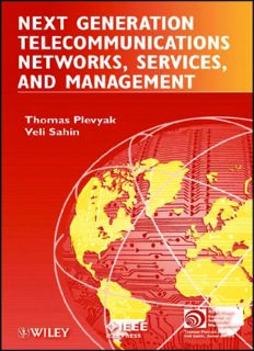 Next Generation Telecommunications Networks, Services, and Management (IEEE Press Series on Network Management)