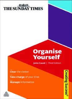 Organise Yourself: Clear the Clutter; Take Charge of Your Time; Manage Information (Sunday Times Creating Success)