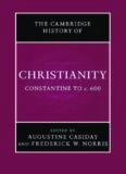 Cambridge History of Christianity: Volume 2, Constantine to c.600 (Cambridge History