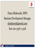 Diane Miskowski, MPH Business Development Manager dmiskowski@emsl.com 800-220-3576 x ...