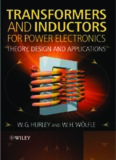 Transformers and Inductors for Power Electronics Theory, Design and Applications