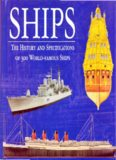 Ships : The History and Specifications of 300 World-famous Ships