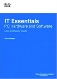 IT Essentials: PC Hardware and Software Labs and Study Guide