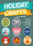 Holiday crafts : 196 crafts for Mother's Day, Father's Day, Valentine's Day, 4th of July, Halloween crafts, Thanksgiving crafts, & Christmas crafts!