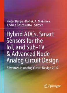 Hybrid ADCs, smart sensors for the IoT, and sub-1V & advanced node analog circuit design : advances in analog circuit design 2017