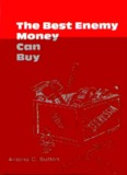 Antony Sutton The Best Enemy Money Can Buy.pdf