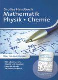 Großes Handbuch - Mathematik, Physik, Chemie