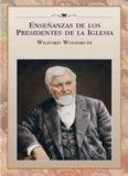 enseñanzas de los presidentes de la iglesia: wilford woodruff