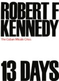 13 Days: The Cuban Missile Crisis October 1962