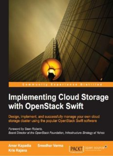 Implementing cloud storage with OpenStack Swift : design, implement, and successfully manage your own cloud storage cluster using the popular OpenStack Swift software
