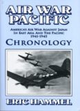 Air war Pacific : chronology : America's air war against Japan in East Asia and the Pacific, 1941