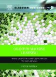 Quantum Machine Learning What Quantum Computing Means to Data Mining Peter Wittek