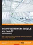 Web Development with MongoDB and NodeJS  Build an interactive and full-featured web application from scratch using Node.js and MongoDB
