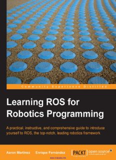 Learning ROS for Robotics Programming: A practical, instructive, and comprehensive guide to introduce yourself to ROS, the top-notch, leading robotics framework