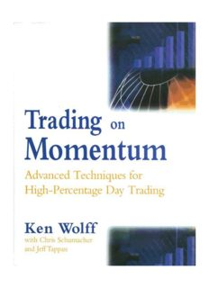TRADING ON MOMENTUM Advanced Techniques for HighEPercentage Day Trading KEN WOLFF