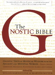 The Gnostic Bible: Gnostic Texts of Mystical Wisdom form the