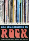 The foundations of rock: from ''Blue suede shoes'' to ''Suite : Judy blue eyes''