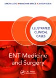 ENT MEDICINE AND SURGERY : illustrated clinical cases