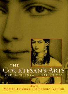 The Courtesan's Arts: Cross-Cultural Perspectives