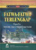 Fatwa Fatwa Terlengkap Seputar Terrorisme, Jihad dan Mengkafirkan Muslim