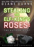 Stealing the Elf-King's Roses (The Author's Cut)