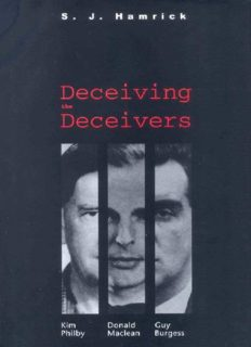 Deceiving the Deceivers: Kim Philby, Donald Maclean and Guy Burgess