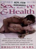 Sex, Love & Health: A Self Help Health Guide To Love & Sex
