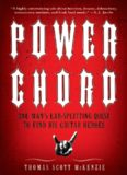 Power Chord: One Man's Ear-Splitting Quest to Find His Guitar Heroes