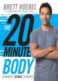 The 20-minute body : 20 minutes, 20 days, 20 inches