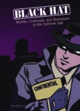 Black hat: misfits, criminals, and scammers in the Internet age