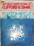 Skirmish: The Great Short Fiction of Clifford D. Simak